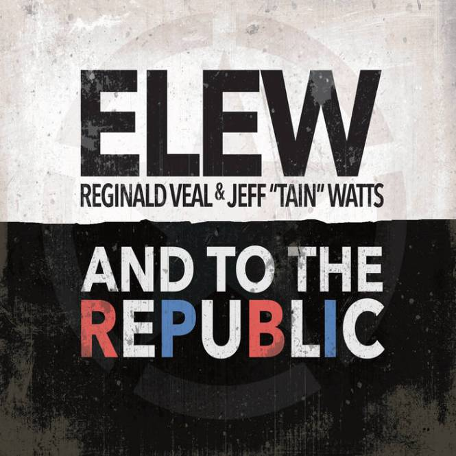 ELEW AND TO THE REPUBLIC Album Out Now!