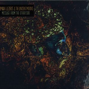 Damian Lazarus & The Ancient Moons – Message From The Other Side