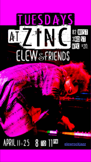 april 11&25_elew trio& friends at zincbar2